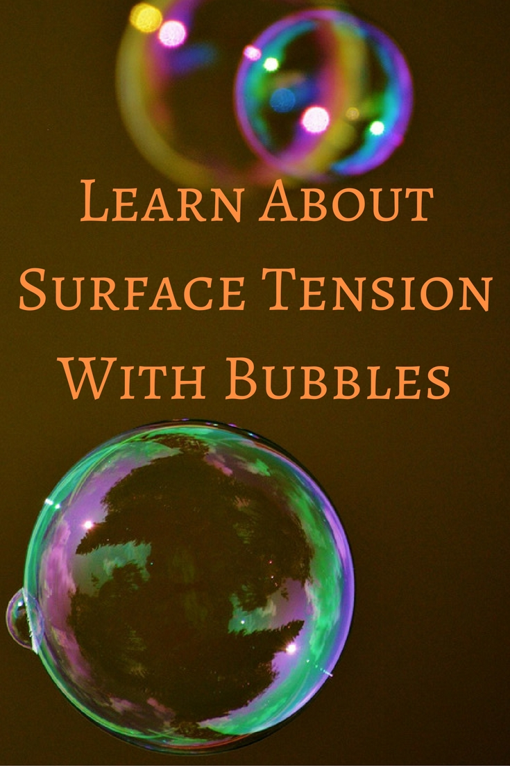 Teach kids about surface tension while having fun with bubbles