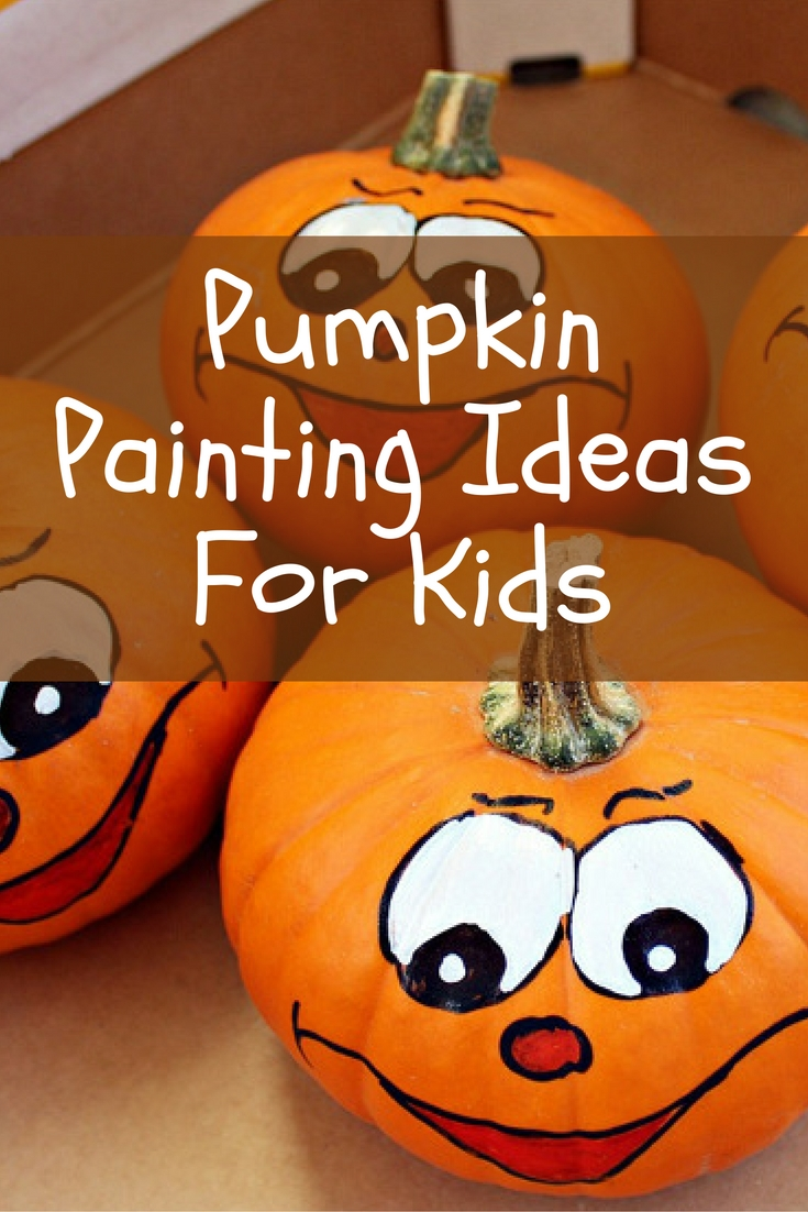 Here are some pumpkin painting ideas for kids: have fun!